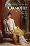 Ormond : Or the Secret Witness, with Related Texts, Brown, Charles Brockden, 1603841253