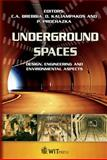 Underground Spaces : Design, Engineering and Environmental Aspects, Kaliampakos, D., 1845641256