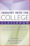 Inquiry into the College Classroom : A Journey Toward Scholarly Teaching, Savory, Paul and Burnett, Amy Nelson, 1933371250
