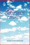 Angel's Legacy, Susan Farr Fahncke, 0595191258