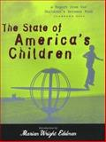 The State of America's Children Yearbook : A Report from the Children's Defense Fund, , 0807041254