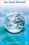 The Daily Telegraph Book of the Weather, Eden, Philip, 0826471250