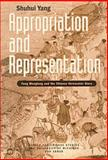 Appropriation and Representation : Feng Menglong and the Chinese Vernacular Story, Yang, Shuhui, 0892641258