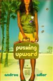 Pushing Upward, Andrea Adler, 1401941257