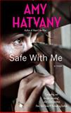 Safe with Me, Amy Hatvany, 141047125X