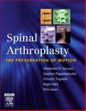 Spinal Arthroplasty : The Preservation of Motion, Vaccaro, Alexander R. and Haid, Regis W., 1416031251