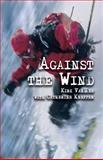 Against the Wind, Kirk VanHee, 1482061252