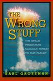 The Wrong Stuff, Karl Grossman, 1567511252