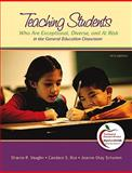 Teaching Students : Who Are Exceptional, Diverse, and at Risk in the General Education Classroom, Vaughn, Sharon R. and Bos, Candace S., 0131381253