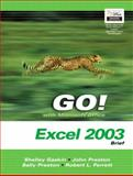 GO! with Mircrosoft Office Excel 2003 Brief- Adhesive Bound, Gaskin, Shelley and Ferrett, Robert, 0131451251