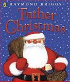 Father Christmas, Raymond Briggs, 0140501258