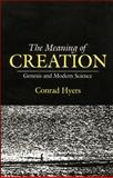 The Meaning of Creation, Hyers, Conrad, 0804201250
