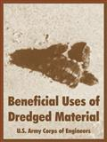 Beneficial Uses of Dredged Material, U. S. Army Corps of Engineers Staff, 1410221253