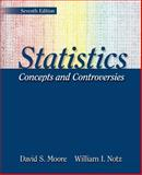 Statistics: Concepts and Controversies : Concepts and Controversies, Moore, David S. and Notz, William I., 1429201258