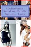 Mechatronics - Serial and Parallel Systems - Color, Florian Ion Petrescu and Relly Victoria Petrescu, 1494241250