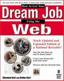 How to Get Your Dream Job Using the Web, Karl, Shannon, 1576101258