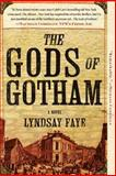 The Gods of Gotham, Lyndsay Faye, 0425261255