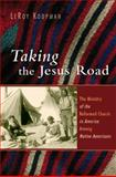 Taking the Jesus Road, LeRoy Koopman, 0802831257