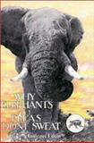 Why Elephants and Fleas Don't Sweat : A Zoological Miscellany, Louw, Gideon, 1550591258