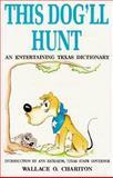 This Dog'll Hunt, Chariton, Wallace O., 1556221258