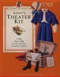Addy's Theater Kit, Pleasant Company Staff, 1562471252
