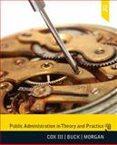 Public Administration in Theory and Practice, Cox, Raymond W. and Buck, Susan J., 020578125X