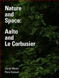 Nature and Space : Aalto and le Corbusier, Menin, Sarah and Samuel, Flora, 0415281253