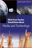 What Every Teacher Should Know about Media and Technology, Tileston, Donna Walker, 0761931252