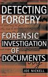 Detecting Forgery : Forensic Investigation of Documents, Nickell, Joe, 0813191254