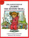 The Adventures of Albert, the Running Bear, Barbara Isenberg and Susan Wolf, 0899191258