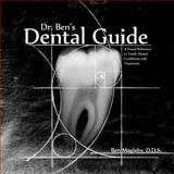 Dr. Ben's Dental Guide, Dr. Ben Magleby, 1494841258