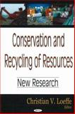 Conservation and Recycling of Resources : New Research, Loeffe, Christian V., 1600211259