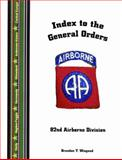Index to the General Orders of the 82nd Airborne Division, in World War II,, 1932891250