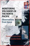 Monitoring Volcanoes in the North Pacific : Observations from Space, Dean, Kenneson G. and Dehn, Jonathan, 3540241256