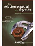 La RelacióN Especial de SujecióN. Estudios, GóMez Pavajeau, Carlos Arturo, 9587101251