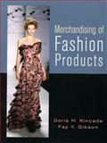 Merchandising of Fashion Products, Kincade, Doris H. and Gibson, Fay Y., 0131731254