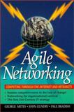Agile Networks : New Models of Global Enterprise, Metes, George S. and Gundry, John, 0137601255
