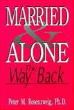 Married and Alone : The Way Back, Rosenzweig, P. M., 030644125X