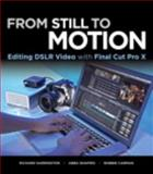 From Still to Motion, Richard Harrington and Robbie Carman, 0321811259