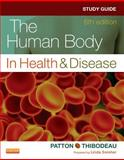 Study Guide for the Human Body in Health and Disease, Swisher, Linda and Patton, Kevin T., 0323101259
