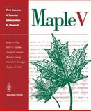 First Leaves : A Tutorial Introduction to Maple V, Char, Bruce W. and Geddes, Keith O., 0387941258