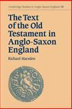 The Text of the Old Testament in Anglo-Saxon England, Marsden, Richard, 0521031257