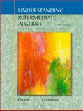 Understanding Intermediate Algebra : A Course for College Students, Hirsch, Lewis and Goodman, Arthur, 0534381251