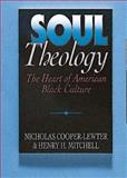 Soul Theology, Henry H. Mitchell and Nicholas C. Lewter, 0687391253