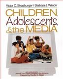 Children, Adolescents, and the Media, Strasburger, Victor C. and Wilson, Barbara J., 0761921257