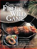 Preparing Fish and Wild Game, Editors of Creative Publishing, 086573125X