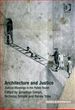 Architecture and Justice : Judicial Meanings in the Public Realm, , 140947125X