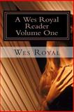 A Wes Royal Reader - Volume One, Stephen Glover and Wes Royal, 1499571259