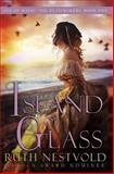 Island of Glass, Ruth Nestvold, 1500141259