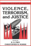 Violence, Terrorism, and Justice 9780521401258